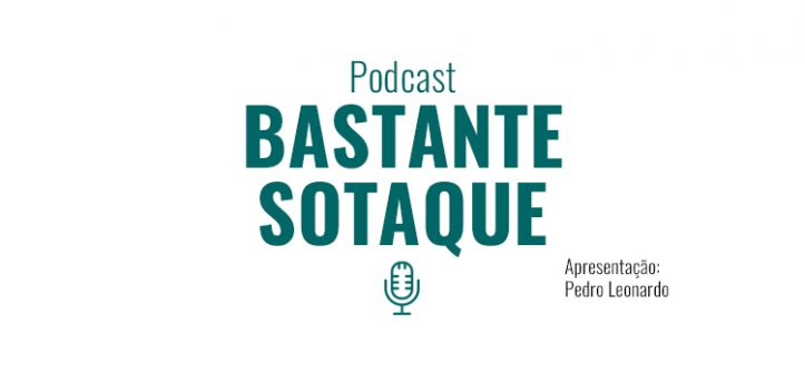 Podcast Bastante Sotaque