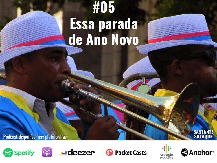 Podcast Bastante Sotaque - Ep. 05