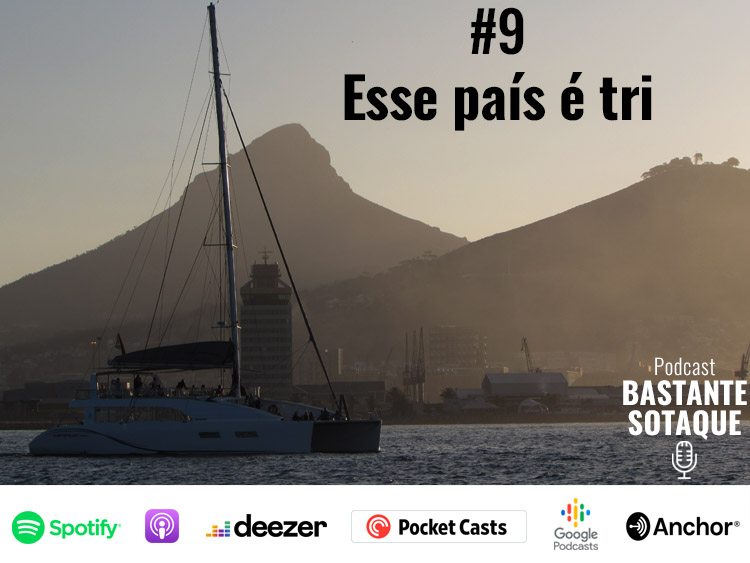 Podcast Bastante Sotaque - Ep. 9
